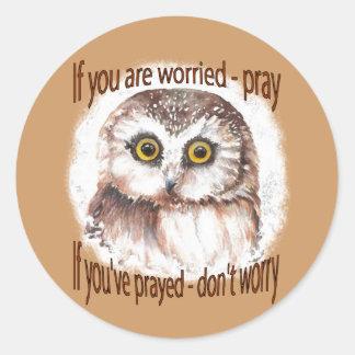 Si sus preocupantes ruegan, si usted tiene Prayed Pegatina Redonda