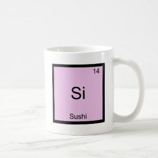 Si - Sushi Funny Chemistry Element Symbol T-Shirt Coffee Mug