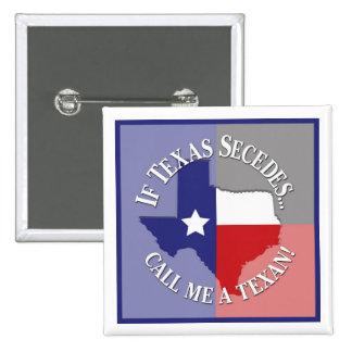 Si Tejas Secedes… ¡Llámeme un Texan! Chapa Cuadrada 5 Cm