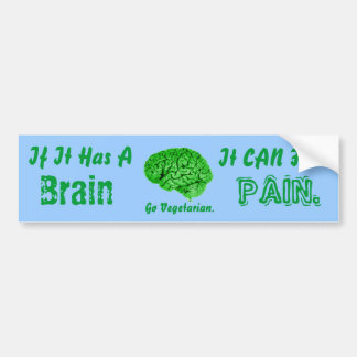 Si tiene un cerebro, puede sentir dolor. Va el veg Pegatina Para Auto