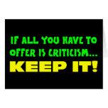 Si todas lo que usted tiene que ofrecer son crític felicitación