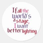 Si todo el mundo es una etapa yo quiera una mejor etiqueta redonda