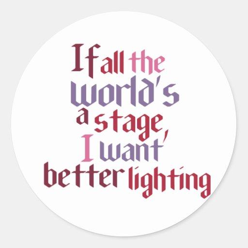 Si todo el mundo es una etapa yo quiera una mejor pegatina redonda