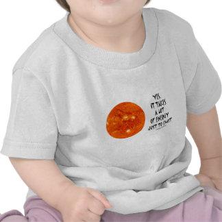 Sí, toma mucha energía apenas para existir (Sun) Camisetas