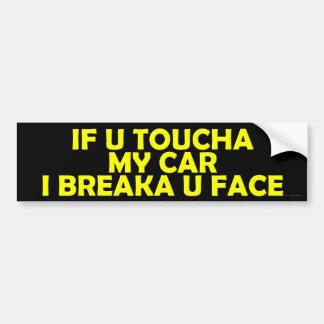 Si U Toucha mi coche Pegatina De Parachoque