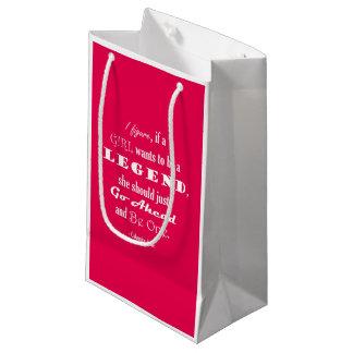 Si un chica quiere ser una leyenda bolsa de regalo pequeña