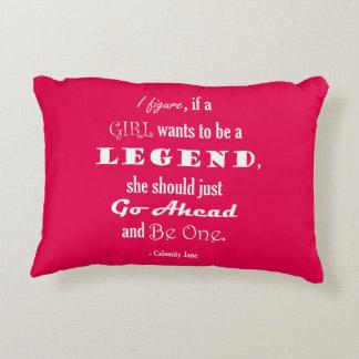 Si un chica quiere ser una leyenda cojín
