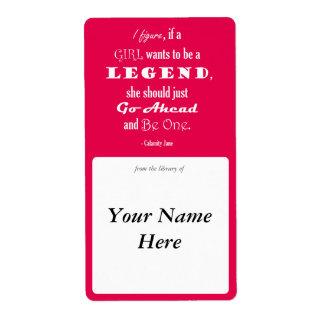 Si un chica quiere ser una leyenda etiquetas de envío