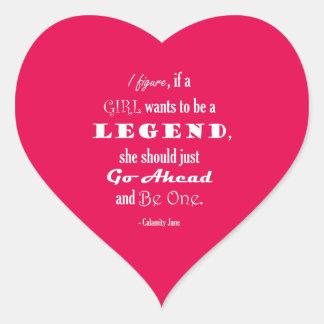 Si un chica quiere ser una leyenda pegatina en forma de corazón