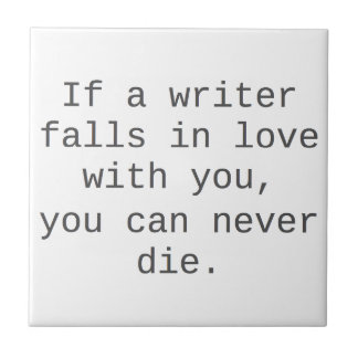 """""""Si un escritor cae en amor con usted…"""" productos Azulejo Cuadrado Pequeño"""