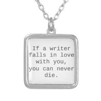 """""""Si un escritor cae en amor con usted…"""" productos Colgante Cuadrado"""