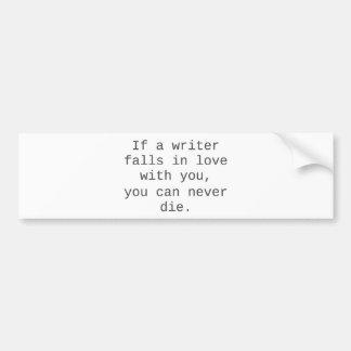 """""""Si un escritor cae en amor con usted…"""" productos Pegatina Para Auto"""