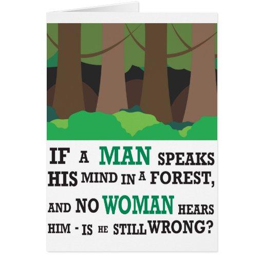Si un hombre habla su mente en un bosque… tarjeta de felicitación