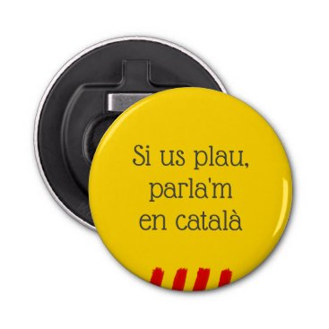 Si us plau, parla'm en català bottle opener