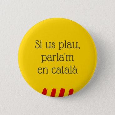 Si us plau, parla'm en català button