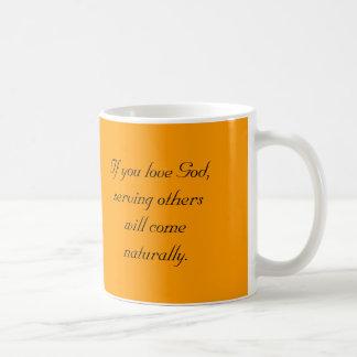 Si usted ama a dios, el servicio de otros vendrá n taza