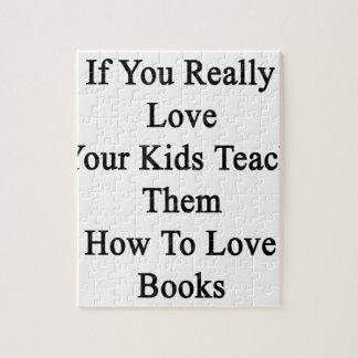 Si usted ama realmente sus niños les enseñan a rompecabezas con fotos