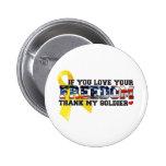 Si usted ama su libertad agradezca a mi soldado pins