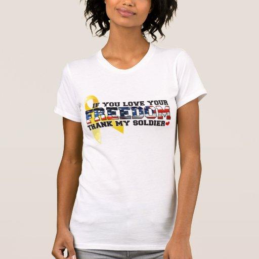 Si usted ama su libertad agradezca a mi soldado camiseta