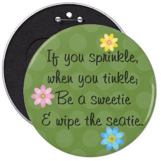 Si usted asperja, cuando usted tintinea; Sea un sw Pins