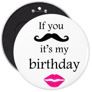 Si usted bigote él es mi botón del cumpleaños pin