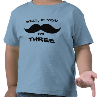 Si usted BIGOTE, yo es CUATRO, camisa de la EDAD d