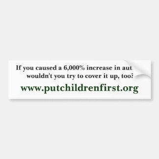 Si usted causara un aumento del 6.000% en autismo… pegatina para auto