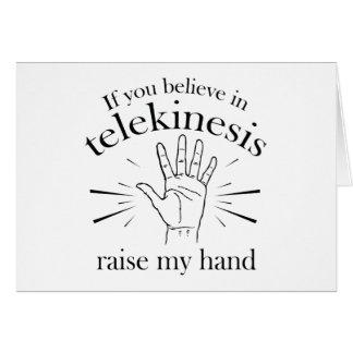 Si usted cree en aumento del Telekinesis mi mano Tarjeta De Felicitación