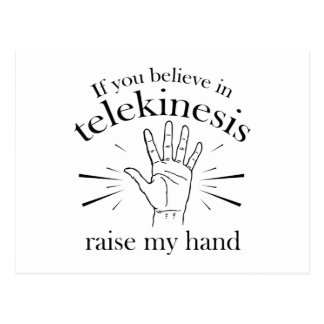 Si usted cree en aumento del Telekinesis mi mano Tarjetas Postales