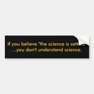 """Si usted cree """"la ciencia se establece""""… le d… pegatina para auto"""
