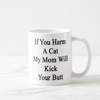 Si usted daña un gato mi mamá golpeará su extremo taza clásica