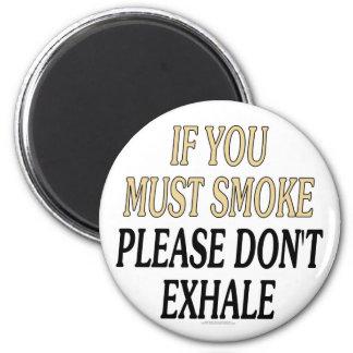 Si usted debe fumar por favor no exhale imán redondo 5 cm