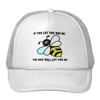 Si usted deja la abeja ser la abeja le dejará ser gorras de camionero