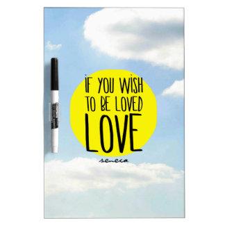 """""""Si usted desea ser amado, cita del Seneca del Pizarra Blanca"""