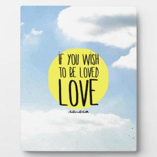 """Si usted desea ser amado, cita del Seneca del Placa Para Mostrar"