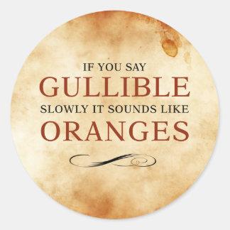 Si usted dice crédulo lentamente, suena como los pegatina redonda