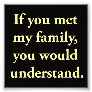 Si usted encontrara a mi familia, usted entendería fotografías