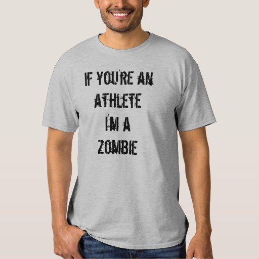 si usted es atleta im un zombi playeras