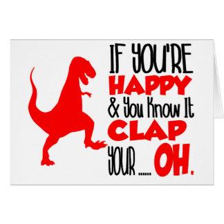 Si usted es feliz y usted lo sabe. Divertido Tarjeta De Felicitación