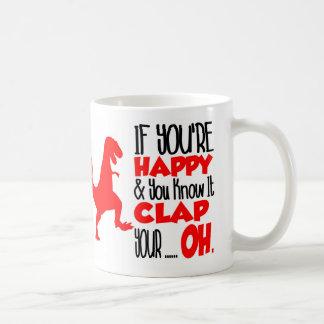 Si usted es feliz y usted lo sabe. Divertido Taza Básica Blanca