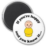 Si usted es feliz y usted lo sabe imanes de nevera