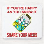 Si usted es feliz y usted lo sabe parte su Meds Alfombrilla De Raton