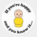 Si usted es feliz y usted lo sabe pegatina redonda