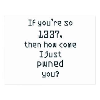 ¿Si usted es tan 1337, después como se hace acabo Postal