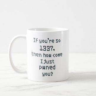 ¿Si usted es tan 1337, después como se hace acabo Taza Clásica