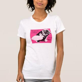 """""""si usted es un pájaro, soy gatito lindo de la camisetas"""