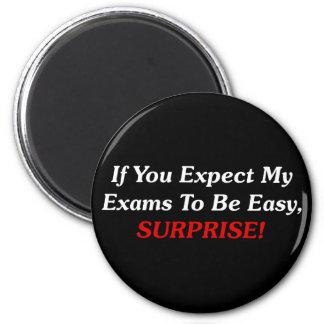 ¡Si usted espera que mis exámenes sean fáciles, SO Imán Redondo 5 Cm
