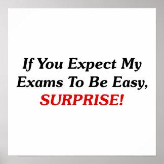 ¡Si usted espera que mis exámenes sean fáciles, SO Póster