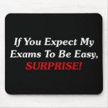 ¡Si usted espera que mis exámenes sean fáciles, SO Alfombrilla De Raton