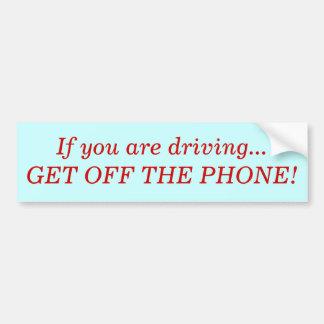 ¡Si usted está conduciendo… CONSIGA DEL TELÉFONO Etiqueta De Parachoque
